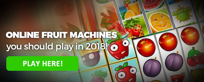 Play online fruit machines here!