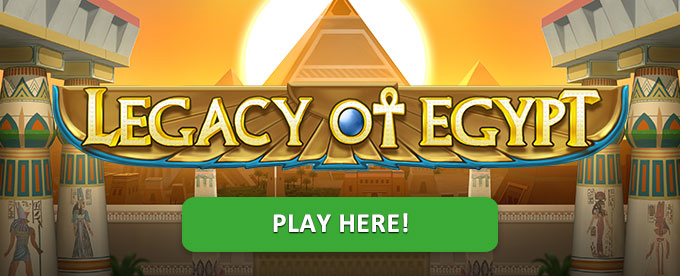 Play Legacy of Egypt slot here!
