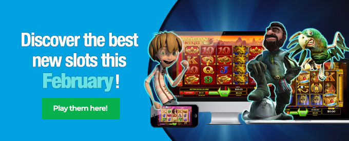 Discover the best new slots this February