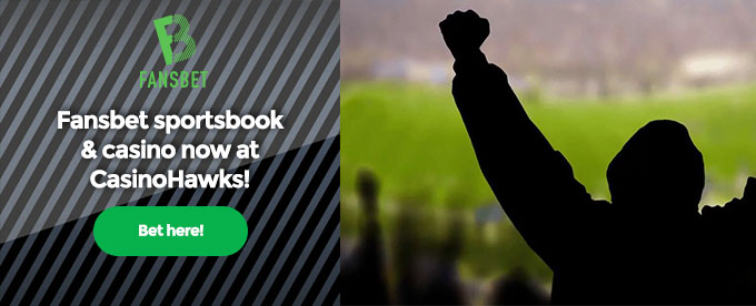 Fansbet casino and sportsbook now at CasinoHawks