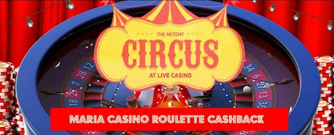 Get guaranteed Cashback on Circus Roulette at Maria Casino