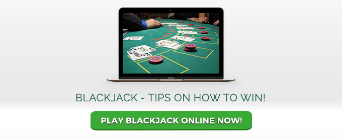 How to win at Blackjack - tips and play now!