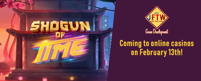 Shogun of Time slot - coming soon on February 13th!