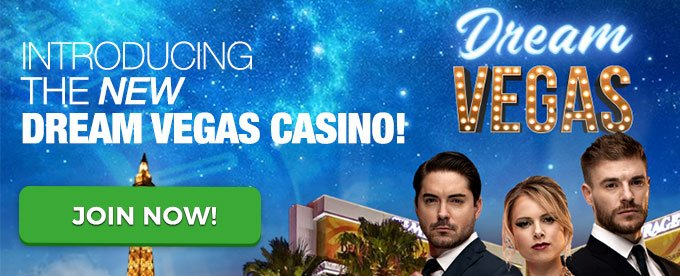 Join Dream Vegas casino today!