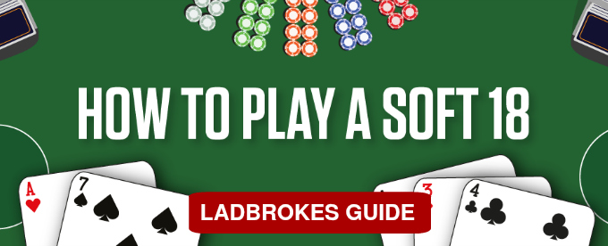 Learn about Blackjack Soft 18 hands