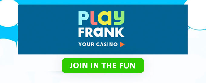 Play now with PlayFrank casino