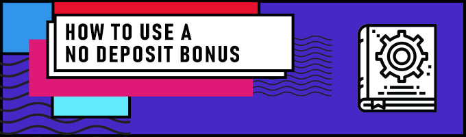 How to get a no deposit casino bonus