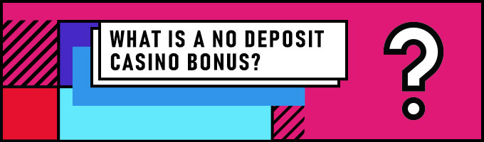What is an online casino no deposit bonus?
