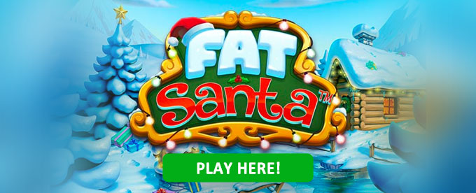 Click here toi play Fat Santa slot!