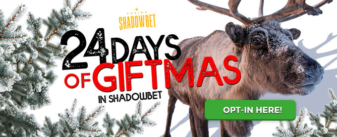 Click here to opt-in with Shadowbet casino!