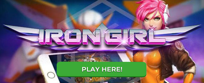 Click here to play Iron Girl slot