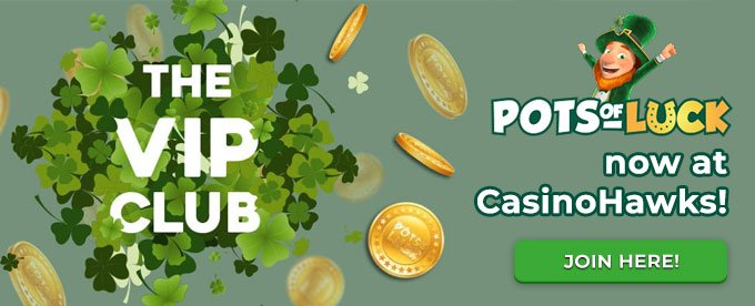 Click here to join Pots of Luck casino!