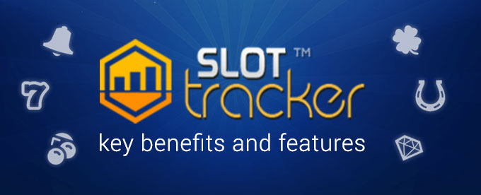 Key benefits and features of Slot Tracker