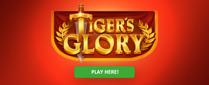 Click here to play Tigers Glory slot!