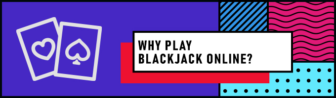 Why play online Blackjack