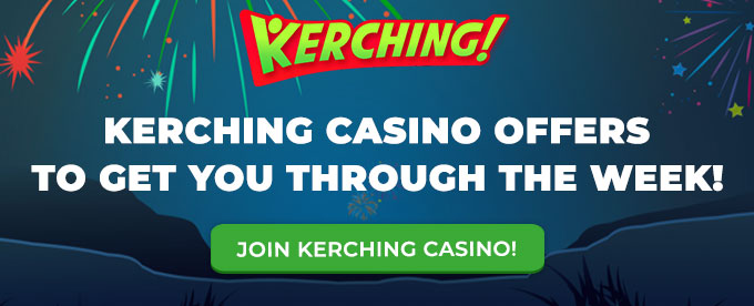 Click here to join Kerching casino!