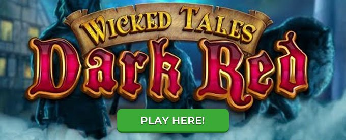Click here to play Wicked Tales: Dark Red slot