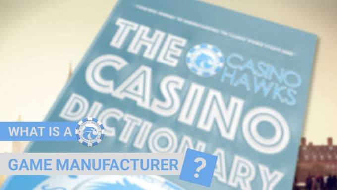 Game Manufacturers - Casinohawks Dictionary