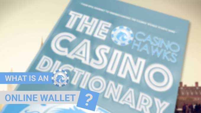 What is an online wallet - Casinohawks Dictionary